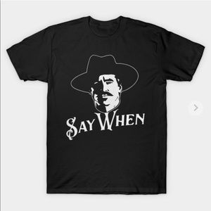 Say When Tombstone Graphic T-Shirt